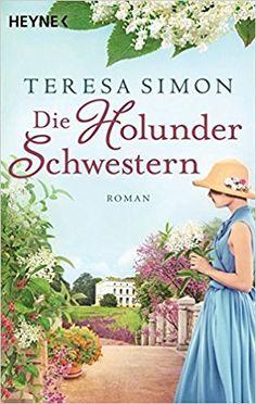 Die Holunderschwestern: Roman: Amazon.de: Teresa Simon: Bücher