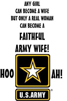 Only a real woman can become a Faithful Army Wife! to Mom and Carrie :) Military Girlfriend, Army Mom, Army Life, Military Spouse, Army Husband, Army Wife Quotes, Military Quotes, Military Love, Army Sayings