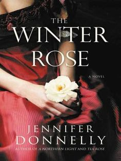 The Winter Rose by Jennifer Donnelly:  loved it!!  Great historical characters and info about early womens' health care plus romantic novel...