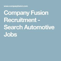 Company Fusion Recruitment - Search Automotive Jobs