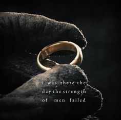 """(LotR) + (Elrond) + (""""I was there the day the strength of men failed. Aragorn, Gandalf, The Middle, Middle Earth, Concerning Hobbits, Frodo Baggins, Into The West, Jrr Tolkien, Dark Lord"""