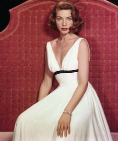 Lauren Bacall ( This is where the Lauren comes from in my name)