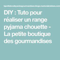 DIY : Tuto pour réaliser un range pyjama chouette - La petite boutique des gourmandises