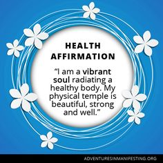 health affirmation: #affirmation #quote #love http://adventuresinmanifesting.org