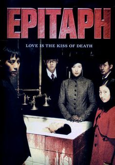 Epitaph (2007) This artfully rendered Jeong Brothers horror story follows a man and his wife who investigate a string of murders, a medical student who is taunted by horrifying visions of a dead girl, and a child who is haunted by the ghosts of her late parents. Nothing is what it seems in this chilling tale of fractured love, set in a small Korean hospital of a bygone era and tucked beneath a tapestry of tortured souls. Bo-kyeong Kim and Tae-woo Kim star.