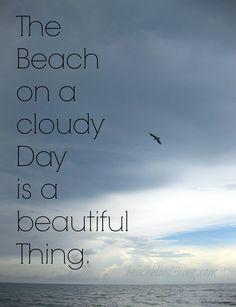 The beach on a cloudy day is a beautiful thing... Beach Bliss Living: http://www.pinterest.com/beachblisslivin/