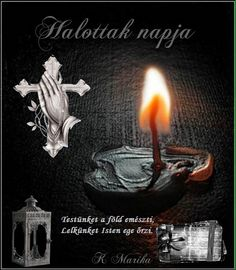 Az Édesanyák nem halnak meg, csak fáradt szívük megpihen,Halottak napja,Örök…
