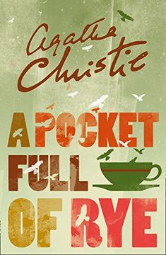 A Pocket Full of Rye (Miss Marple) by Agatha Christie https://www.amazon.co.uk/dp/0008196575/ref=cm_sw_r_pi_dp_U_x_yyg4Ab1JCMQYE