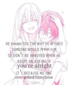 Well im a girl...so why doesn't he treat me the way i treat him? Well, i'll not be greedy...so whatever...