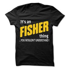 It is Fisher Thing T Shirts, Hoodies. Check Price ==► https://www.sunfrog.com/LifeStyle/It-is-Fisher-Thing-99-Cool-Job-Shirt-.html?41382