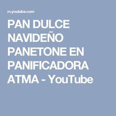 PAN DULCE NAVIDEÑO PANETONE EN PANIFICADORA ATMA - YouTube