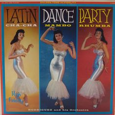 Latin Dance Party — Rodriguez and His Orchestra #vintage #vinyl #records.  I have this one.....no record sadly....purchased only the awesome cover to frame.  One of my faves.