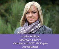 Louise Phillips Writer: Upcoming Event....Macroom Library! Upcoming Events, Writer, Writers, Authors