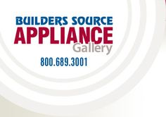 Builders Source - Appliance Gallery. Shop our showroom gallery for all your appliance and kitchen needs