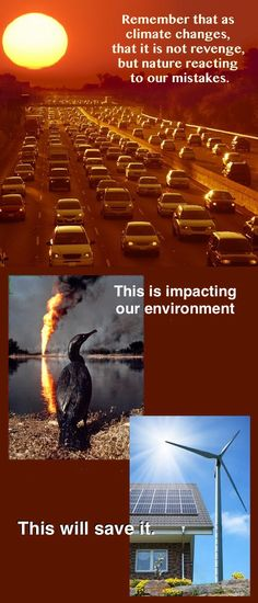 We must admit our mistakes and embrace the needed change. The auto industry or the oil conglomerates can't fix it but your decisions can.
