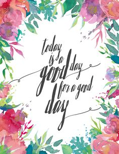 Free Spring Printable | Today Is A Good Day - A Burst of Beautiful