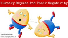A post on how the negativity of certain nursery rhymes affects your little one.