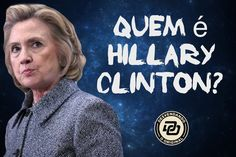 Quem é Hillary Clinton?