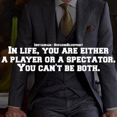 You can play the game either as a player or a spectator as @successblueprint reminds us.  It takes courage and tenacity to keep playing like a champion when things are not going your way.  But it will be totally worth it when achieve what you've always wanted.  You are the champion of your destiny.  ____________________________________ Follow our partner who's goal is to motivate educate and inspire 1 million people @successblueprint  @successblueprint…