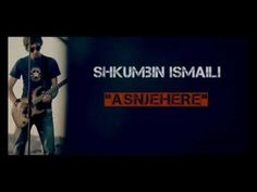 Shkumbin Ismaili - Asnjehere