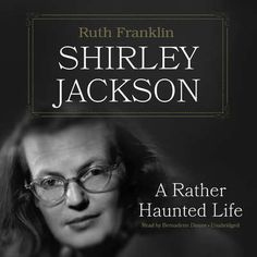 """PW Best Books of 2016 Nonfiction Category. PW: """"Literary critic Franklin renders a gripping and graceful portrait of the mind, life, and work of the groundbreaking author best known for the chilling novel The Haunting of Hill House and the unforgettable short parable """"The Lottery."""""""