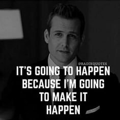 Top 25 Greatest Harvey Specter Quotes: Click image to discover Harvey Specter's best quotes on Opponents, Winning, Goals, Success and Life. Great Quotes, Quotes To Live By, Me Quotes, Motivational Quotes, Inspirational Quotes, Make It Happen Quotes, Things Happen, Work Quotes, Attitude Quotes