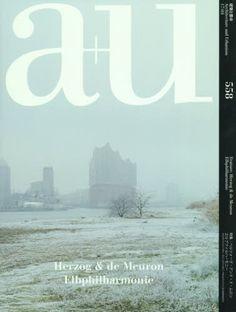 a+u (architecture+urbanism) Mar 2017 issue #558 Herzog & de Meuron Elbphilharmonie - a+u (architecture & urbanism) Japan Architecture Magazine 2017