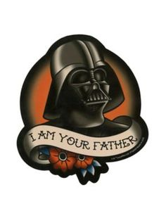 """Die-cut sticker from Star Wars with a tattoo style Darth Vader design that reads """"I Am Your Father. Darth Vader Father, Darth Vader Tattoo, Sick Tattoo, Badass Tattoos, Star Trek, Father Tattoos, Light Film, Traditional Tattoo Flash, Star Wars Tattoo"""