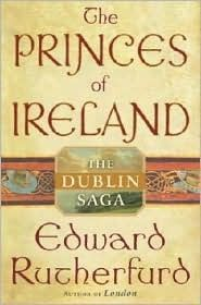 The Dublin Saga: The Princes of Ireland : The Dublin Saga Bk. 1 by Edward Ruther for Like the The Dublin Saga: The Princes of Ireland : The Dublin Saga Bk. 1 by Edward Ruther? Edward Rutherfurd, Saga, Books To Read, My Books, Historical Fiction, Book Authors, Love Reading, Great Books, So Little Time
