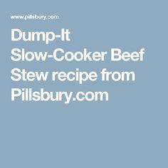 Dump-It Slow-Cooker Beef Stew recipe from Pillsbury.com
