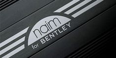 Review Naim Audio for Bentley