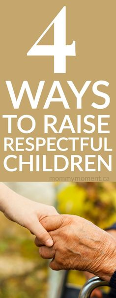 Raising children is no easy task, but it is always important to teach them what respect means. 4 WAYS TO RAISE RESPECTFUL CHILDREN