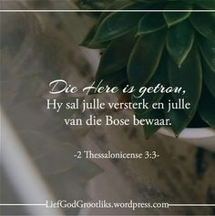 {DAWID Sy Storie is Ons Storie} – Jesus is Getrou - WEEK 8 Woensdag - Vandag se verse 2 Tessalonisense 3 Die Here is getrou; Bose, Quotes, Quotations, Qoutes, Manager Quotes
