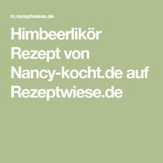 Himbeerlikör Rezept von Nancy-kocht.de auf Rezeptwiese.de