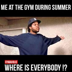 Me At The Gym During Summer