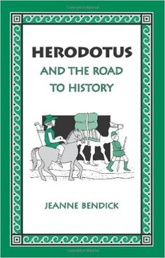 Herodotus and the Road to History: Jeanne Bendick: 9781932350203: AmazonSmile: Books