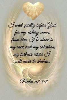 God and Jesus Christ:Bible verses about faith: Psalm 62 Bible Verses About Faith, Prayer Scriptures, Faith Prayer, Bible Verses Quotes, Faith In God, Faith Quotes, Daily Scripture, God Prayer, True Quotes