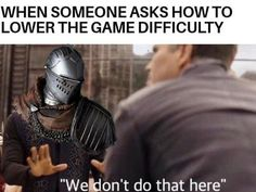 My brother also asked me how to lower the difficulty in Morrowind lmao Video Game Memes, Video Games Funny, Funny Games, Hilarious Memes, Funny Videos, Gamer Humor, Gaming Memes, Arte Dark Souls, Soul Game