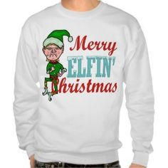 Funny Merry Elfin Christmas Pun Pullover Sweatshirts