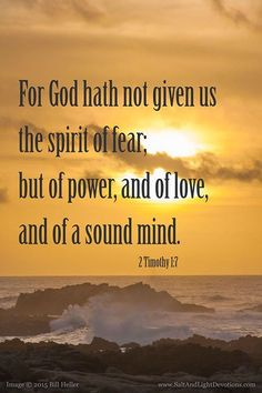 For God hath not given us the spirit of fear; but of power and of love and of a sound mind.  2 Timothy 1:7 KJV    http://ift.tt/2dlIsJq  #Bible #inspirational