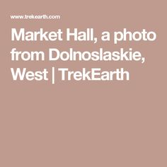 Market Hall, a photo from Dolnoslaskie, West | TrekEarth