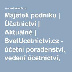 Majetek podniku | Účetnictví | Aktuálně | SvetUcetnictvi.cz - účetní…