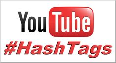 Make the Most of YouTube Hashtags