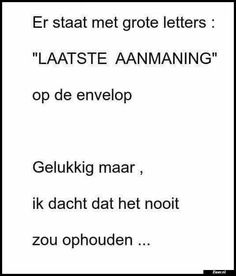 Er staat met grote letters Words Quotes, Qoutes, Life Quotes, Sayings, Sarcastic Quotes, Funny Quotes, Dutch Quotes, Funny Thoughts, Work Humor