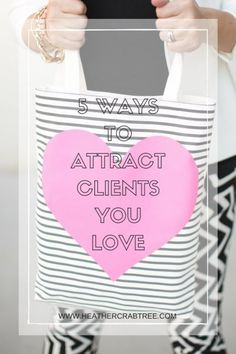 5 Ways to Attract the Clients You Love via Heather Crabtree Business Advice, Business Planning, Online Business, Business Marketing, Online Marketing, Media Marketing, Content Marketing, Sales Tips, Business Inspiration
