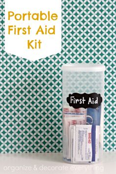31 Days of Getting Organized (Using What You Have) - Day 15: Portable First Aid Kit - Organize and Decorate Everything