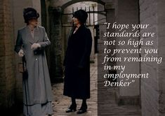 Downton Abbey quotes Season 5 | Countess Violet: I hope your standards are not so high as to prevent ...