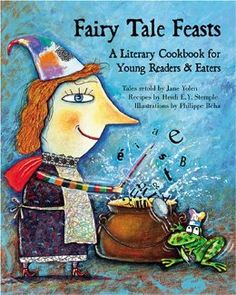 """""""Fairy Tale Feasts: A Literary Cookbook for Young Readers And Eaters"""" by Jane Yolen. This collection of 20 fairy tales, each accompanied by at least one recipe, is an oversized, glossy concoction."""