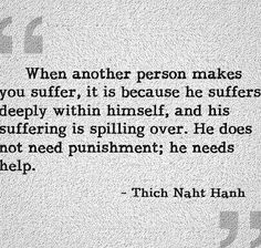 Ah! Indeed! The people who make you suffer. Help the people in need...