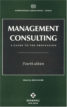 Management Consulting: A Guide to the Profession by Milan Kubr,http://www.amazon.com/dp/8185040443/ref=cm_sw_r_pi_dp_4Q9Ctb0DPYCM4X63